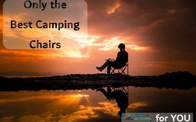 The 8 Best Camping Chair Picks to Relax In! | 2019
