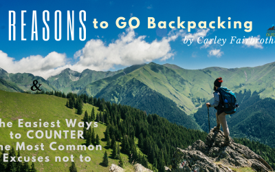 Enough Excuses! Time to Start Backpacking