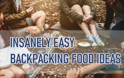 6 Insanely Easy Backpacking Food Ideas You'll Want to Replicate at Home
